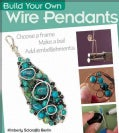 Build Your Own Wire Pendants (Paperback)