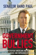 Government Bullies: How Everyday Americans Are Being Harassed, Abused, and Imprisoned by the Feds (Hardcover)