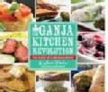 The Ganja Kitchen Revolution: The Bible of Cannabis Cuisine (Paperback)