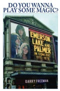 Do You Wanna Play Some Magic?: Emerson, Lake and Palmer In Concert 1970-1979 (Paperback)