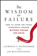 The Wisdom of Failure: How to Learn the Tough Leadership Lessons without Paying the Price (Hardcover)