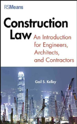 Construction Law: An Introduction for Engineers, Architects, and Contractors (Hardcover)