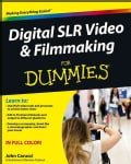 Digital SLR Video & Filmmaking for Dummies (Paperback)