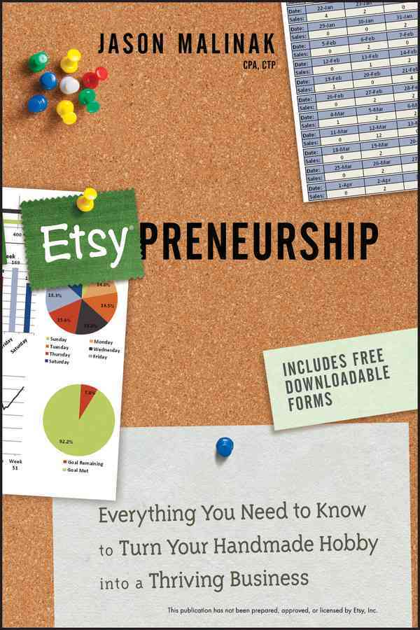 Etsy-preneurship: Everything You Need to Know to Turn Your Handmade Hobby into a Thriving Business (Paperback)