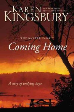 Coming Home: A Story of Unending Love (Hardcover)