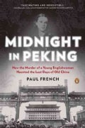 Midnight in Peking: How the Murder of a Young Englishwoman Haunted the Last Days of Old China (Hardcover)