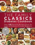 The Family Classics Diabetes Cookbook: Over 140 Favorite Recipes from the Pages of Diabetes Forecast Magazine (Paperback)
