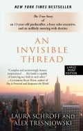 An Invisible Thread: The True Story of an 11-Year-Old Panhandler, a Busy Sales Executive, and an Unlikely Meeting... (Paperback)