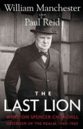 The Last Lion: Winston Spencer Churchill: Defender of the Realm, 1940-1965 (Hardcover)