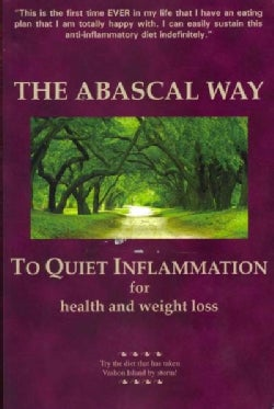 The Abascal Way to Quiet Inflammation + The Abascal Way Cookbook for Health and Weight Loss (Paperback)