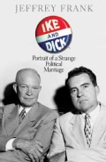 Ike and Dick: Portrait of a Strange Political Marriage (Hardcover)