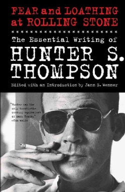 Fear and Loathing at Rolling Stone: The Essential Writing of Hunter S. Thompson (Paperback)