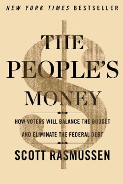 The People's Money: How Voters Will Balance the Budget and Eliminate the Federal Debt (Paperback)