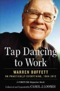 Tap Dancing to Work: Warren Buffett on Practically Everything, 1966-2012: A Fortune Magazine Book (Hardcover)
