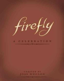 Firefly: A Celebration (Hardcover)