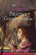 The Voyage of Patience Goodspeed (Paperback)