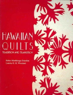 Hawaiian Quilts: Tradition And Transition (Paperback)