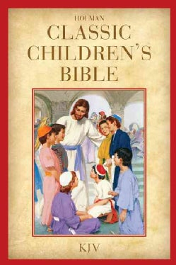 Holman Classic Children's Bible: King James Version (Hardcover)