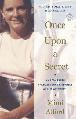 Once Upon a Secret: My Affair With President John F. Kennedy and Its Aftermath: Includes Reading Group Guide (Paperback)
