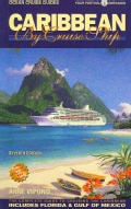 Caribbean By Cruise Ship: The Complete Guide To Cruising The Caribbean
