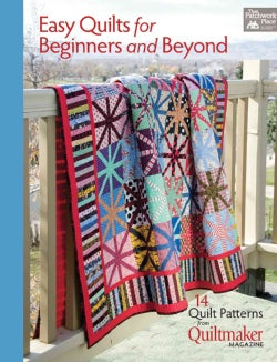 Easy Quilts for Beginners and Beyond: 14 Quilt Patterns from Quiltmaker Magazine (Paperback)