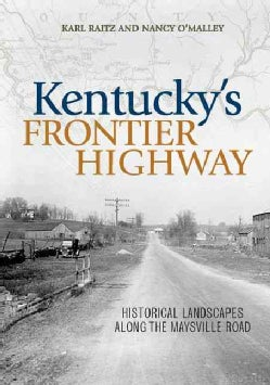 Kentucky's Frontier Highway: Historical Landscapes Along the Maysville Road (Hardcover)