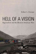 Hell of a Vision: Regionalism and the Modern American West (Hardcover)