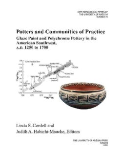 Potters and Communities of Practice: Glaze Paint and Polychrome Pottery in the American Southwest, A.D. 1250 to 1700 (Paperback)