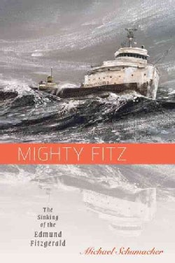 Mighty Fitz: The Sinking of the Edmund Fitzgerald (Paperback)