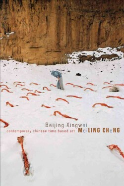 Beijing Xingwei: Contemporary Chinese Time-based Art (Paperback)