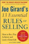 Joe Girard's 13 Essential Rules of Selling: How to Be a Top Achiever and Lead a Great Life (Paperback)