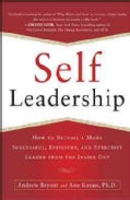 Self-Leadership: How to Become a More Successful, Efficient, and Effective Leader from the Inside Out (Paperback)