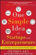 One Simple Idea for Startups and Entrepreneurs: Live Your Dreams and Create Your Own Profitable Company (Hardcover)