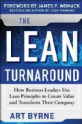 The Lean Turnaround: How Business Leaders Use Lean Principles to Create Value and Transform Their Company (Hardcover)