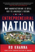Entrepreneurial Nation: Why Manufacturing Is Key to America's Future (Hardcover)