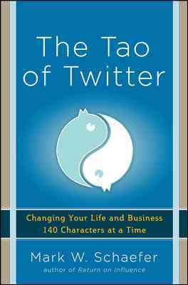 The Tao of Twitter: Changing Your Life and Business 140 Characters at a Time (Paperback)
