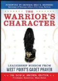 The Warrior's Character: Leadership Wisdom from West Point's Cadet Prayer (Hardcover)