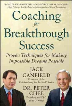 Coaching for Breakthrough Success: Proven Techniques for Making Impossible Dreams Possible (Hardcover)