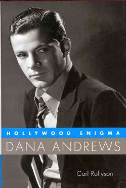 Hollywood Enigma: Dana Andrews (Hardcover)