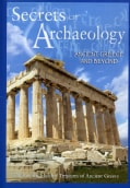 Secrets of Archaeology: Ancient Greece and Beyond (DVD)