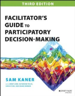Facilitator's Guide to Participatory Decision-Making (Paperback)