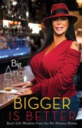 Bigger Is Better: Real-Life Wisdom from the No-Drama Mama (Hardcover)