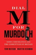 Dial M for Murdoch: News Corporation and the Corruption of Britian (Hardcover)