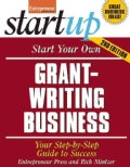 Start Your Own Grant-Writing Business: Your Step-by-step Guide to Success (Paperback)