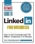 Ultimate Guide to Linked in for Business: How to Get Connected With 150 Million+ Customers in 10 Minutes (Paperback)