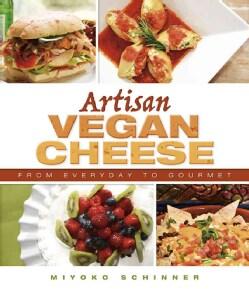 Artisan Vegan Cheese: From� Everyday to Gourmet (Paperback)