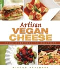Artisan Vegan Cheese: From Everyday to Gourmet (Paperback)