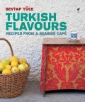 Turkish Flavours: Recipes from a Seaside Cafe (Paperback)