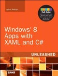 Windows 8 Apps With XAML and C# Unleashed: Unleashed (Paperback)