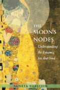 The Moon's Nodes: Understanding the Dynamic Ties That Bind (Paperback)